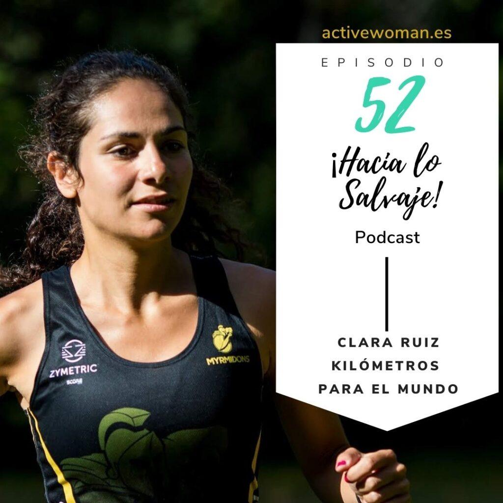 Podcast Hacia lo Salvaje Cara Ruiz Kilómetros para el Mundo Feed